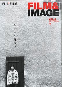 フィルム&イメージ VOL.6 (06-07Winter 冬)